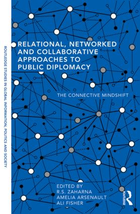 Relational, Networked and Collaborative Approaches to Public Diplomacy: The Connective Mindshift, 1st Edition (Paperback) book cover