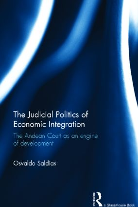 The Judicial Politics of Economic Integration: The Andean Court as an Engine of Development book cover
