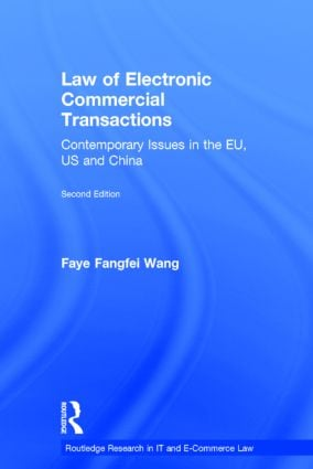 Law of Electronic Commercial Transactions: Contemporary Issues in the EU, US and China book cover