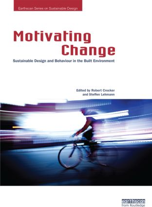 Motivating Change: Sustainable Design and Behaviour in the Built Environment (Paperback) book cover
