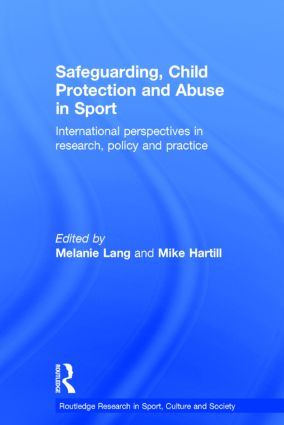 Safeguarding, Child Protection and Abuse in Sport: International Perspectives in Research, Policy and Practice, 1st Edition (Hardback) book cover