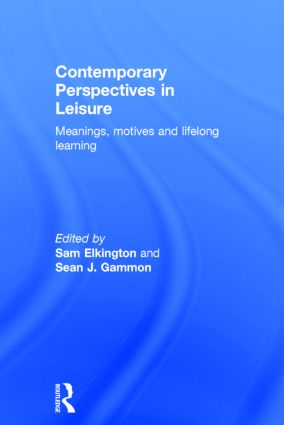Contemporary Perspectives in Leisure: Meanings, Motives and Lifelong Learning book cover
