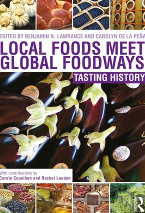 Local Foods Meet Global Foodways: Tasting History (Paperback) book cover