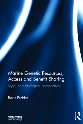 Marine Genetic Resources, Access and Benefit Sharing: Legal and Biological Perspectives (Hardback) book cover