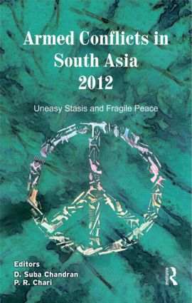Armed Conflicts in South Asia 2012: Uneasy Stasis and Fragile Peace (Hardback) book cover