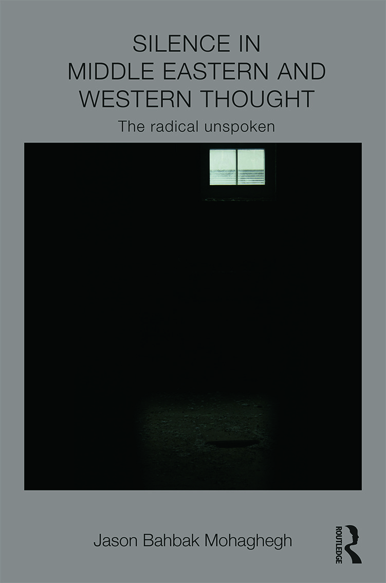 Silence in Middle Eastern and Western Thought: The Radical Unspoken (Hardback) book cover