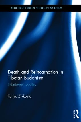 Death and Reincarnation in Tibetan Buddhism: In-Between Bodies (Hardback) book cover