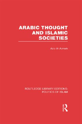 Arabic Thought and Islamic Societies (RLE Politics of Islam) book cover
