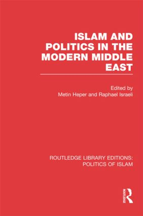 Islam and Politics in the Modern Middle East (RLE Politics of Islam) (Hardback) book cover