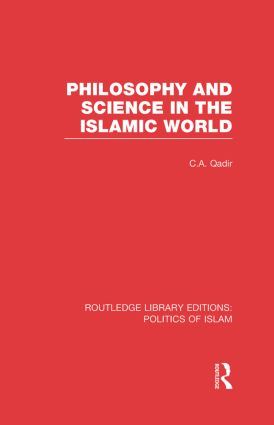 Philosophy and Science in the Islamic World (RLE Politics of Islam) book cover