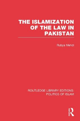 The Islamization of the Law in Pakistan (RLE Politics of Islam) (Hardback) book cover