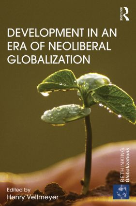 Development in an Era of Neoliberal Globalization: 1st Edition (Hardback) book cover
