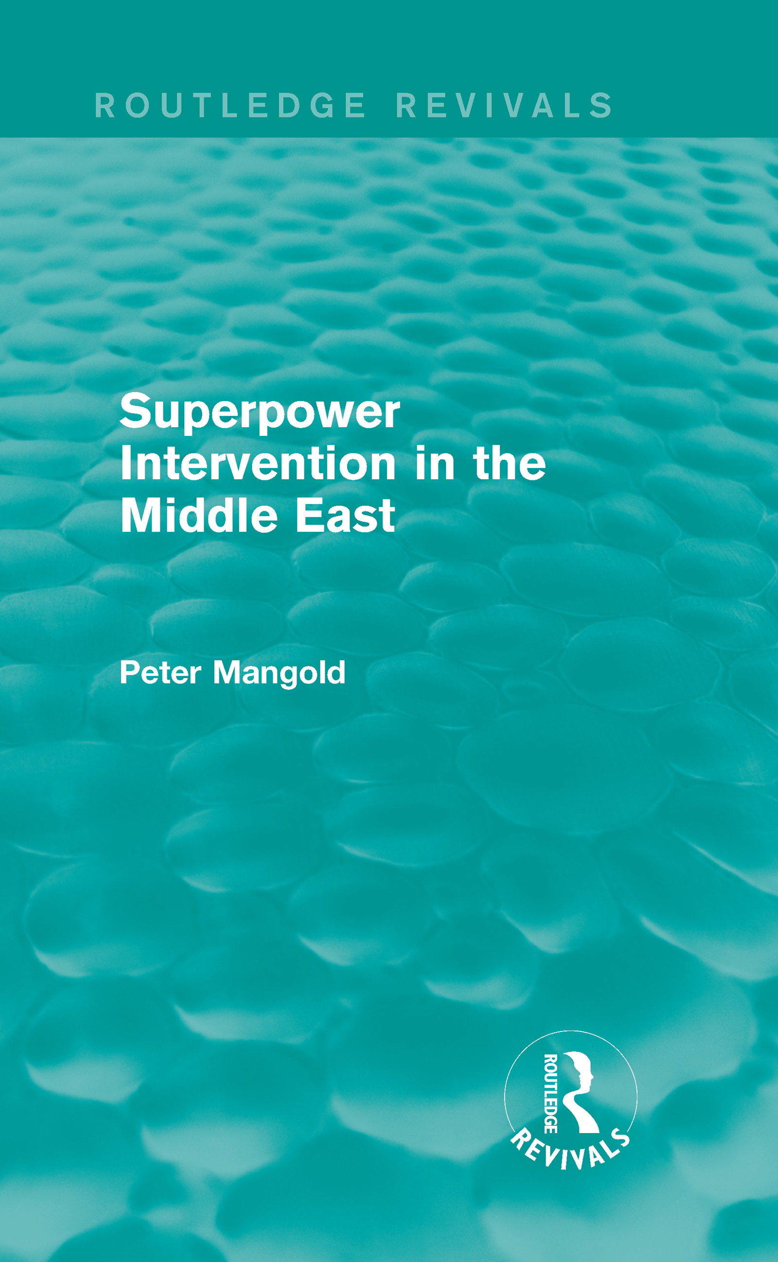 Superpower Intervention in the Middle East (Routledge Revivals) (Hardback) book cover