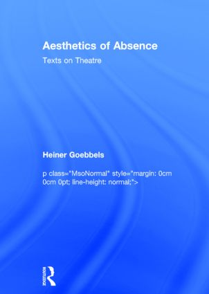Aesthetics of Absence: Texts on Theatre, 1st Edition (Hardback) book cover