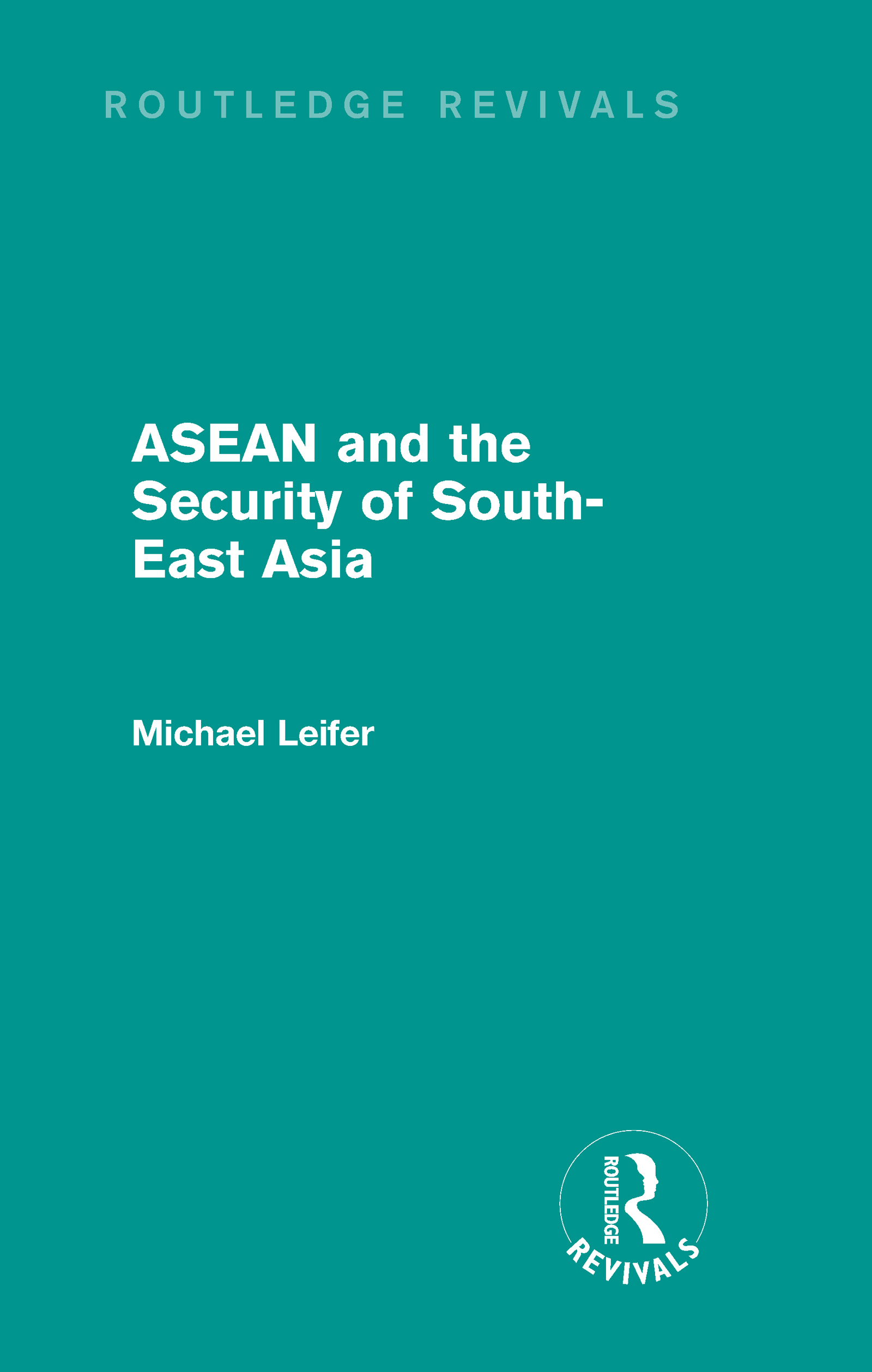 ASEAN and the Security of South-East Asia (Routledge Revivals) (Hardback) book cover