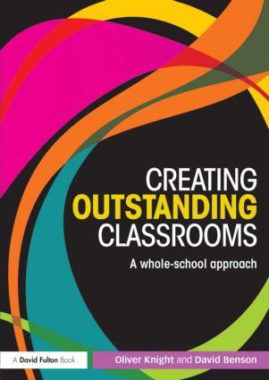 Creating Outstanding Classrooms: A whole-school approach (Paperback) book cover