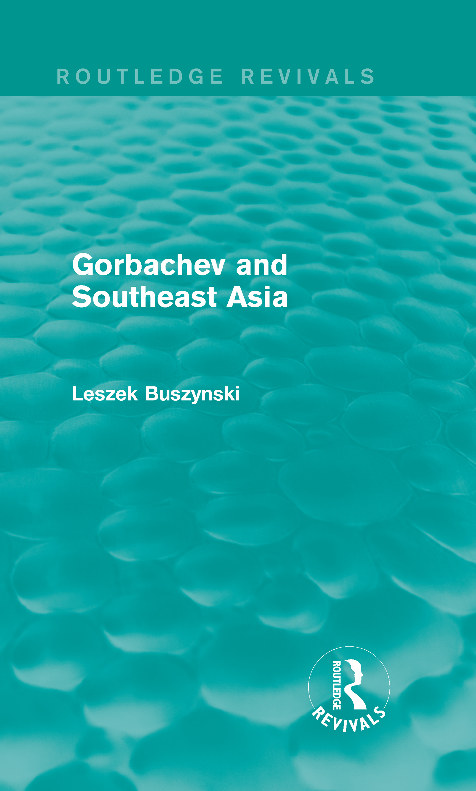 Gorbachev and Southeast Asia (Routledge Revivals) (Hardback) book cover