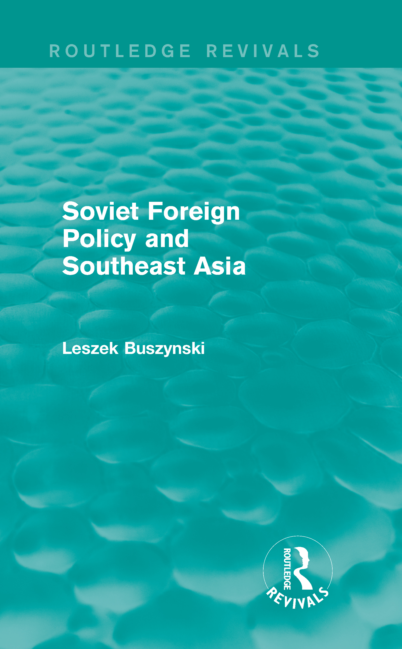 Soviet Foreign Policy and Southeast Asia (Routledge Revivals) (Hardback) book cover