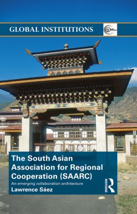 The South Asian Association for Regional Cooperation (SAARC): An emerging collaboration architecture (Paperback) book cover