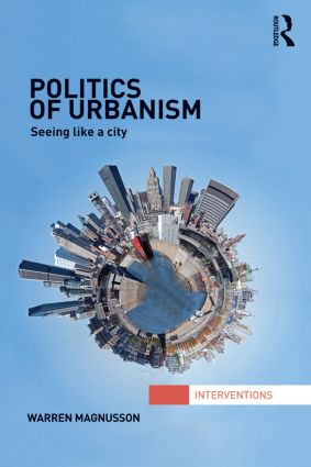 Politics of Urbanism: Seeing Like a City (e-Book) book cover