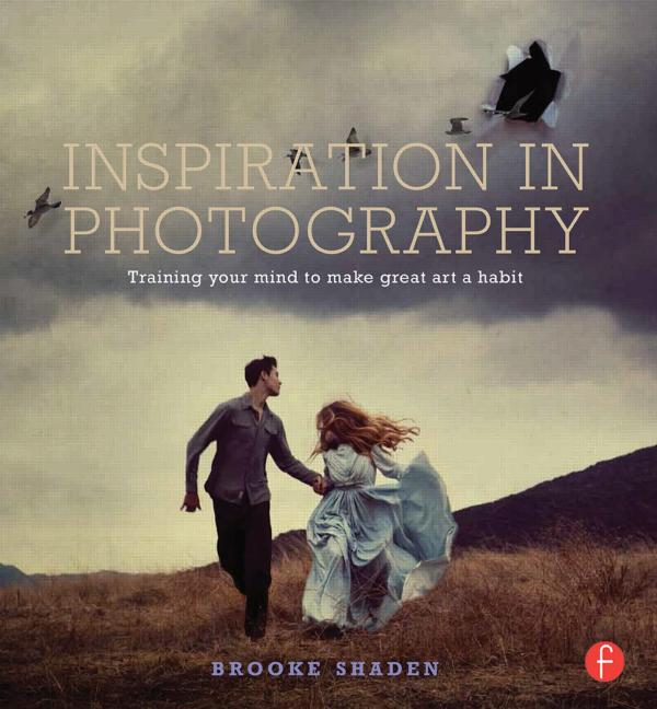 Inspiration in Photography: Training your mind to make great art a habit book cover