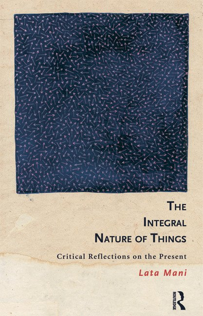 The Integral Nature of Things: Critical Reflections on the Present, 1st Edition (Paperback) book cover