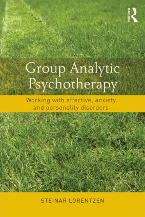 Group Analytic Psychotherapy: Working with affective, anxiety and personality disorders (Paperback) book cover