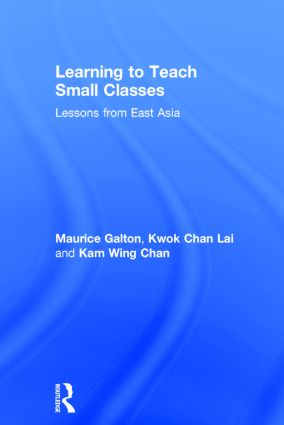 Learning to Teach Small Classes: Lessons from East Asia, 1st Edition (Hardback) book cover