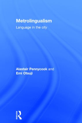 Metrolingualism: Language in the City book cover