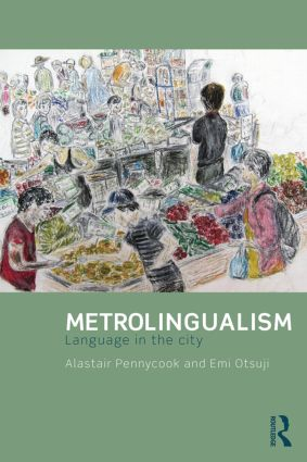 Metrolingualism: Language in the City, 1st Edition (Paperback) book cover