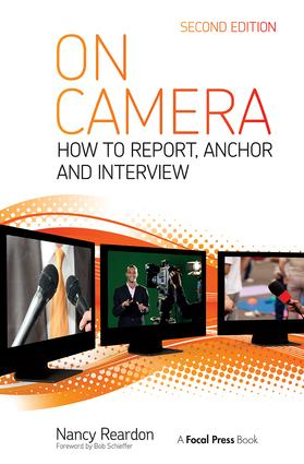 On Camera: How To Report, Anchor & Interview book cover
