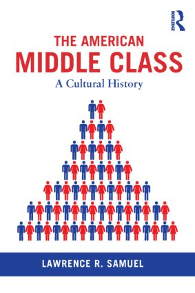 The American Middle Class: A Cultural History, 1st Edition (Paperback) book cover
