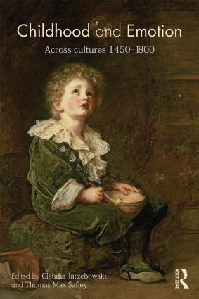 Childhood and Emotion: Across Cultures 1450-1800, 1st Edition (Paperback) book cover