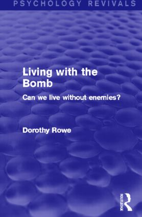 Living with the Bomb: Can We Live Without Enemies?, 1st Edition (Paperback) book cover
