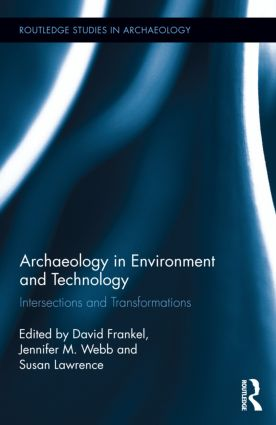 Archaeology in Environment and Technology: Intersections and Transformations (Hardback) book cover