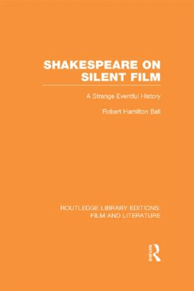 Shakespeare on Silent Film: A Strange Eventful History (Hardback) book cover