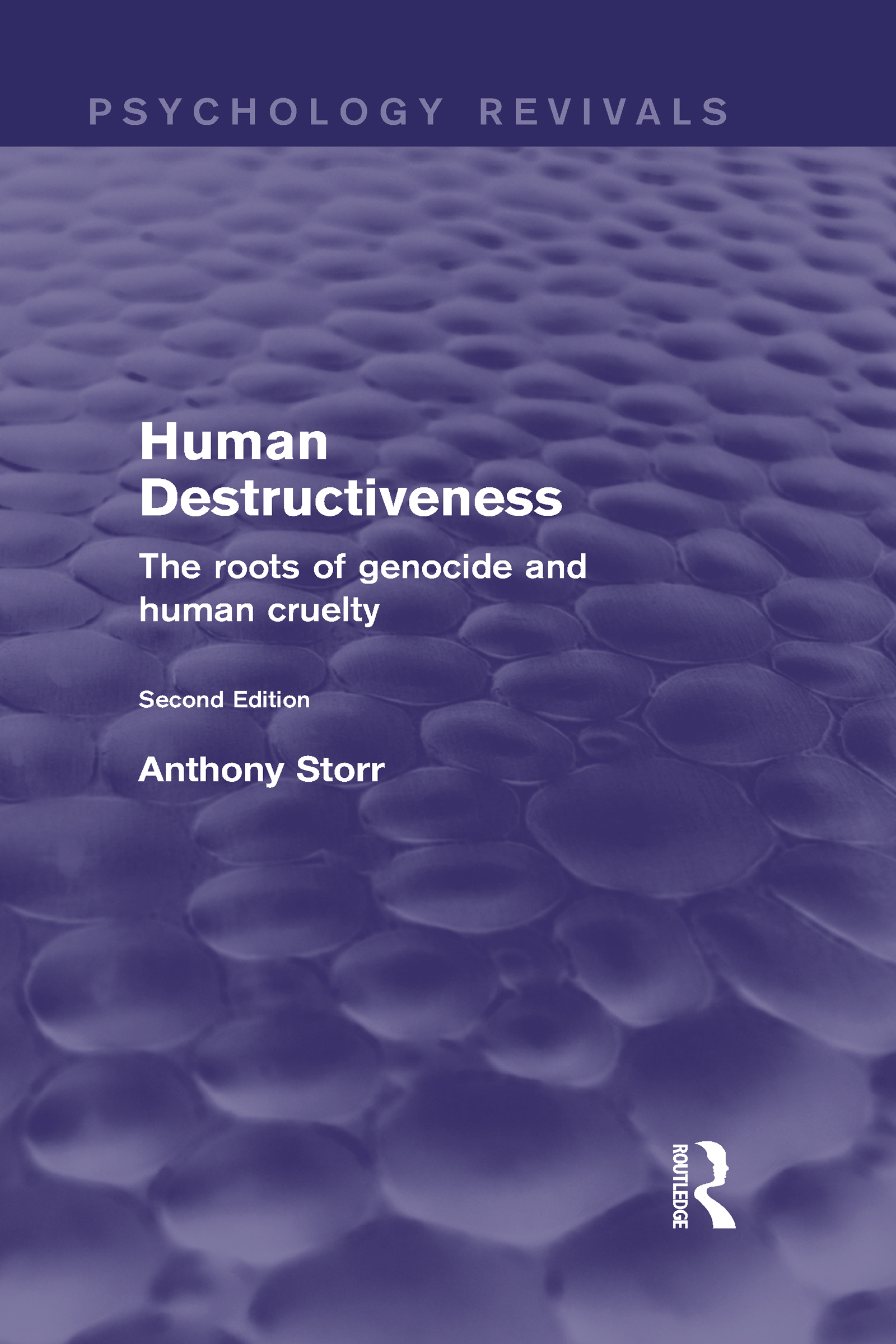 Human Destructiveness (Psychology Revivals): The Roots of Genocide and Human Cruelty (Hardback) book cover