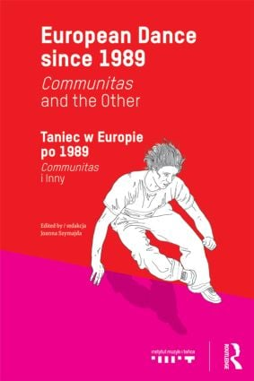 European Dance since 1989: Communitas and the Other, 1st Edition (Paperback) book cover