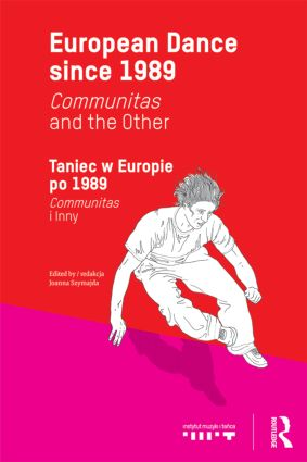 European Dance since 1989: Communitas and the Other, 1st Edition (e-Book) book cover