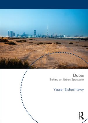 Dubai: Behind an Urban Spectacle book cover