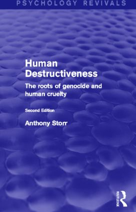 Human Destructiveness: The Roots of Genocide and Human Cruelty, 1st Edition (Paperback) book cover