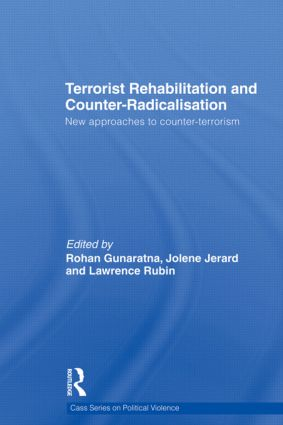 Terrorist Rehabilitation and Counter-Radicalisation: New Approaches to Counter-terrorism (Paperback) book cover
