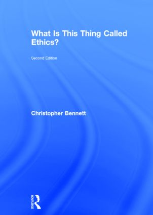 What is this thing called Ethics?: 2nd Edition (Hardback) book cover