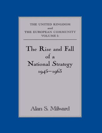 The Rise and Fall of a National Strategy: The UK and The European Community: Volume 1 (Paperback) book cover