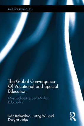 The Global Convergence Of Vocational and Special Education: Mass Schooling and Modern Educability book cover