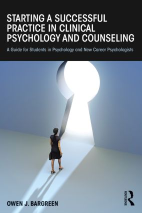 Starting a Successful Practice in Clinical Psychology and Counseling: A Guide for Students in Psychology and New Career Psychologists, 1st Edition (Paperback) book cover