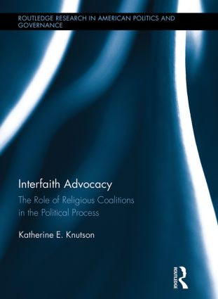 Interfaith Advocacy: The Role of Religious Coalitions in the Political Process (Hardback) book cover