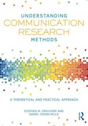 Understanding Communication Research Methods: A Theoretical and Practical Approach, 1st Edition (Paperback) book cover