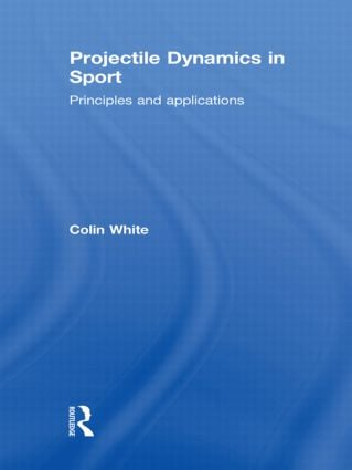 Projectile Dynamics in Sport: Principles and Applications (Paperback) book cover