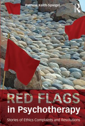 Red Flags in Psychotherapy: Stories of Ethics Complaints and Resolutions (Paperback) book cover